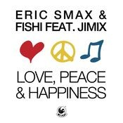 Love, Peace & Happiness (feat. JimiX) Songs