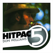 Don Williams Hit Pac 5 Series Songs
