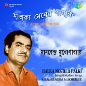 Halka Megher Palki - Manabendra Mukherjee Songs