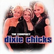 The Compact Dixie Chicks - The Unauthorised Cd Biography Songs