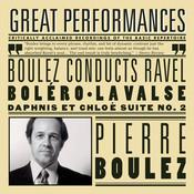 Boulez Conducts Ravel (Boléro, La Valse, Rapsodie Espagnole, Alborada del Gracioso, Daphnis et Chloé Suite No. 2) Songs