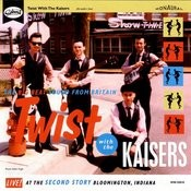Twist With The Kaisers Songs