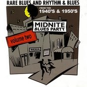 Midnite Blues Party, Vol.2: Rare Blues And R&B From The 1940's & 1950's Songs