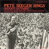 Pete Seeger Sings Woody Guthrie Songs