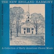 New England Harmony: A Collection Of Early American Choral Music Songs
