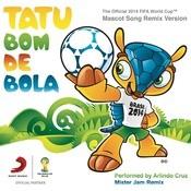 Tatu Bom De Bola Songs