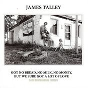 Got No Bread, No Milk, No Money, But We Sure Got A Lot Of Love Songs