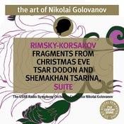 The Art of Nikolai Golovanov: Rimsky-Korsakov - Christmas Eve, Tsar Dodon and Shemakhan Tsarina Suite Songs