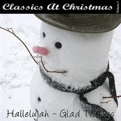 Classics At Christmas CD1 - Hallelujah - Glad Tidings Songs