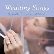 Wedding Songs - Smooth Instrumental Music Songs