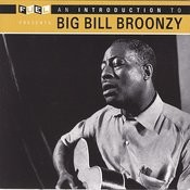 An Introduction To Big Bill Broonzy Songs