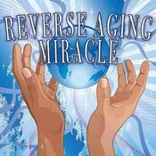 The Reverse Aging Miracle Songs