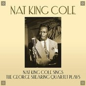 Nat King Cole Sings, The George Shearing Quartet Plays Songs