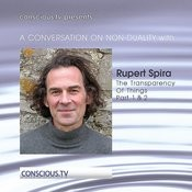 A Conversation On Non Duality: Rupert Spira - The Transparency Of Things Part 1 & 2 Songs