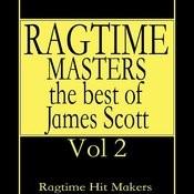 Ragtime Masters - The Best Of James Scott Vol. 2 Songs