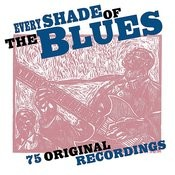 Every Shade Of The Blues Songs