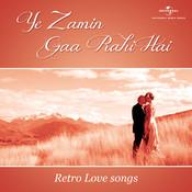 Ye Zamin Gaa Rahi Hai - Retro Love songs Songs