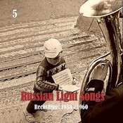 Russian Light Songs, Vol. 5: Recordings 1930 - 1960 Songs