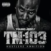 TM:103 Hustlerz Ambition (Deluxe) Songs