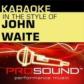 Missing You (Karaoke Instrumental Track)[In The Style Of John Waite] Song