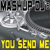 You Send Me (Remix Tools For Mash-Ups) Songs