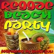 Reggae Beach Party Songs