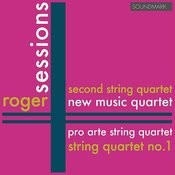 Sessions: Premieres: The String Quartets: String Quartet No. 1 In E Minor; Second String Quartet Songs