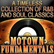 Motown Fundamentals - A Timeless Collection Of R&B And Soul Classics Songs