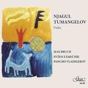 Njagul Tumangelov Plays Bruch, Zamecnik, Vladigerov Songs