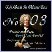 Bach In Musical Box 103 / Prelude And Fuga Bwv547,Bwv548 Songs