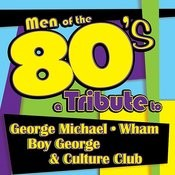 Men Of The 80s: A Tribute To George Michael, Wham, Boy George And Culture Club Songs