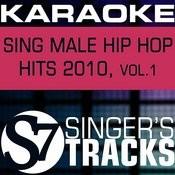 Sing Male Hip Hop Hits 2010, Vol. 1 (Karaoke) Songs