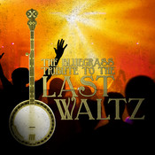 The Bluegrass Tribute To The Last Waltz Songs
