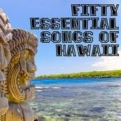 50 Essential Songs Of Hawaii Songs