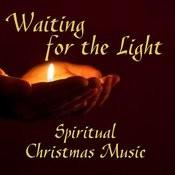 Spiritual Christmas Music - Waiting For The Light Songs