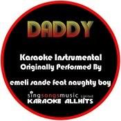 Daddy (Originally Performed By Emeli Sande Feat. Naughty Boy) [Audio Karaoke Instrumental] Songs