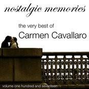 Nostalgic Memories-The Very Best Of Carmen Cavallaro-Vol. 117 Songs