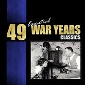 49 Essential War Years Classics Vol. 1 Songs