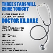Three Stars Will Shine Tonight - Theme From Doctor Kildare Composed By Jerry Goldsmith, Hal Winn And Pete Rugulo Songs