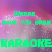 Where Have You Been (In The Style Of Rihanna) (Karaoke) Songs