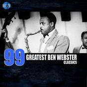 99 Greatest Ben Webster Classics Songs