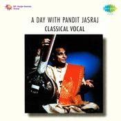 A Day With Pandit Jasraj (classical Vocal) Songs