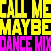 Call Me Maybe (Extended Ridiculous Dance Mix) - Single Songs