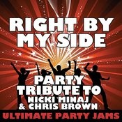 Right By My Side (Party Tribute To Nicki Minaj & Chris Brown) Songs