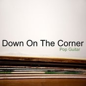 Down On The Corner: Guitar Pop Songs