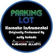 Parking Lot (Originally Performed By Nelly Furtado) [Instrumental Version] Songs