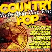 Days You Live For: Country Pop Songs