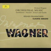 Wagner: Orchestral Pieces From Parsifal . Tristan & Isolde . Tannhäuser Songs