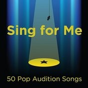 Sing For Me: 50 Pop Audition Songs Songs