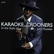 Karaoke Crooners (In The Style Of John Rowles) Songs